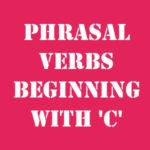 Английские фразовые глаголы на C с переводом и произношением