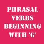 Английские фразовые глаголы на G с переводом и произношением