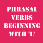 Английские фразовые глаголы на L с переводом и произношением