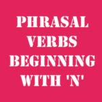 Английские фразовые глаголы на N с переводом и произношением