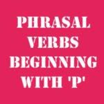 Английские фразовые глаголы на P с переводом и произношением