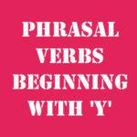Английские фразовые глаголы на Y с переводом и произношением