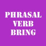 Фразовый глагол bring с переводом и произношением