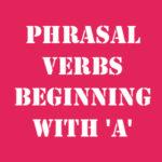 Английские фразовые глаголы на A с переводом и произношением