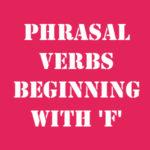 Английские фразовые глаголы на F с переводом и произношением