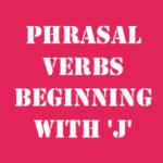 Английские фразовые глаголы на J с переводом и произношением