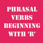 Английские фразовые глаголы на R с переводом и произношением