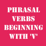 Английские фразовые глаголы на V с переводом и произношением