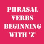 Английские фразовые глаголы на Z с переводом и произношением